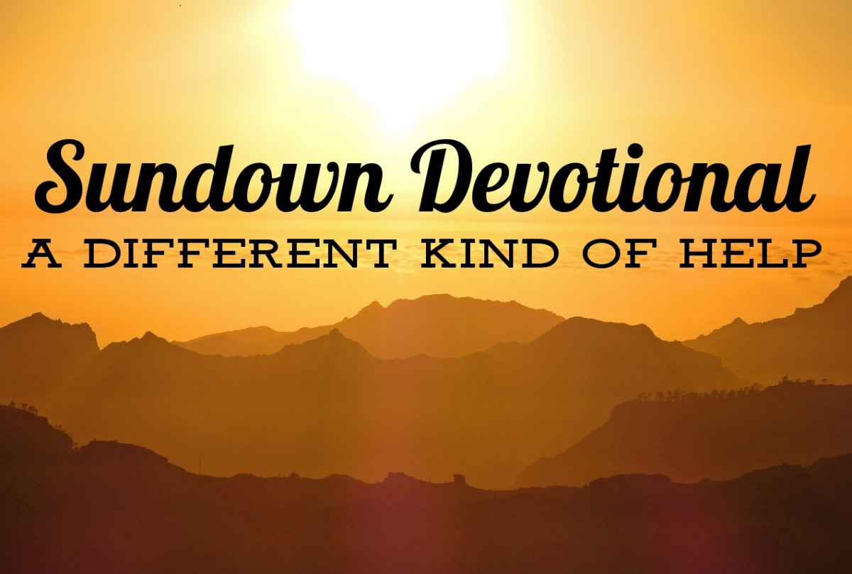 Sundown Devotional: A Different Kind of Help