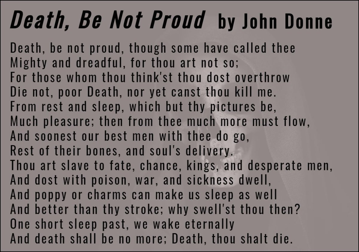 Analysis Of Poem Death Be Not Proud Holy Sonnet 10 By John Donne Owlcation Education Themes in literature are often varied and hidden. not proud holy sonnet 10