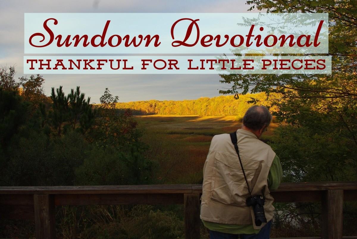 Sundown Devotional: Thankful for Little Pieces