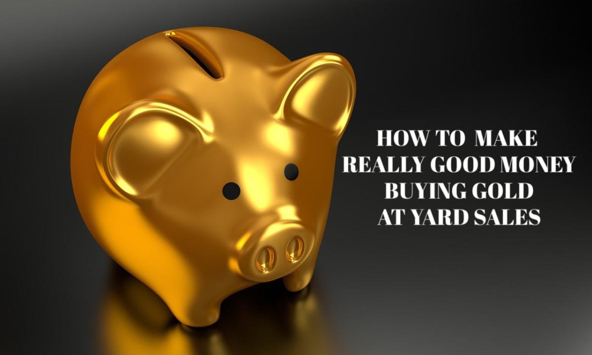 How to Make Really Good Money Buying Gold at Yard Sales