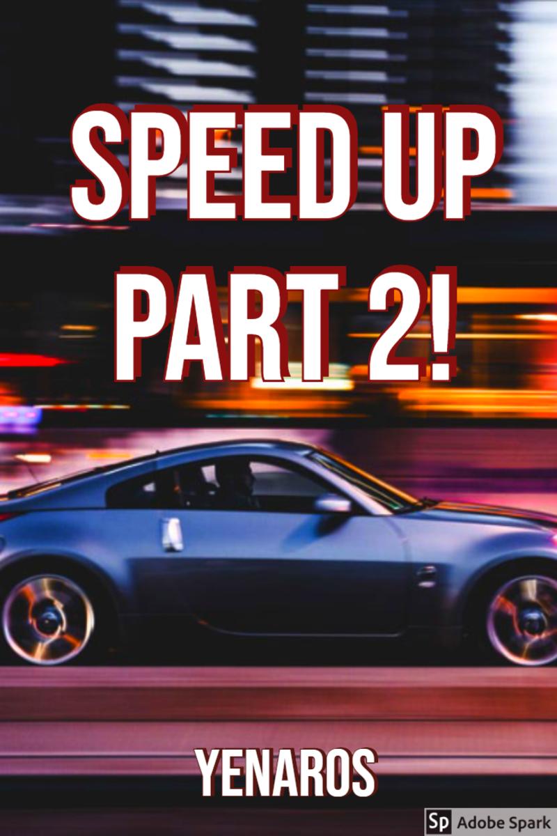Speed Up Part 2