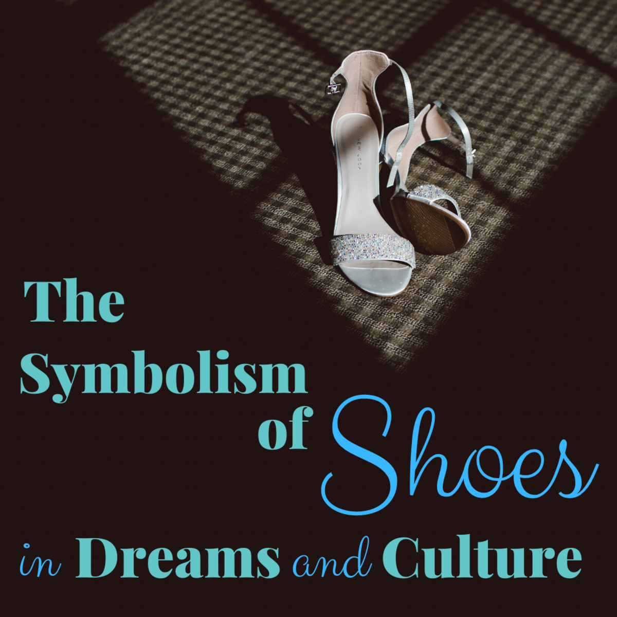 The Symbolism of Shoes in Dreams and in Culture