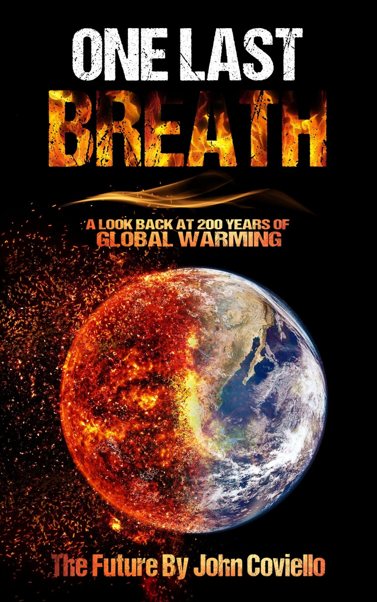 """Front Cover of """"One Last Breath: A Look Back at 200 Years of Global Warming."""""""