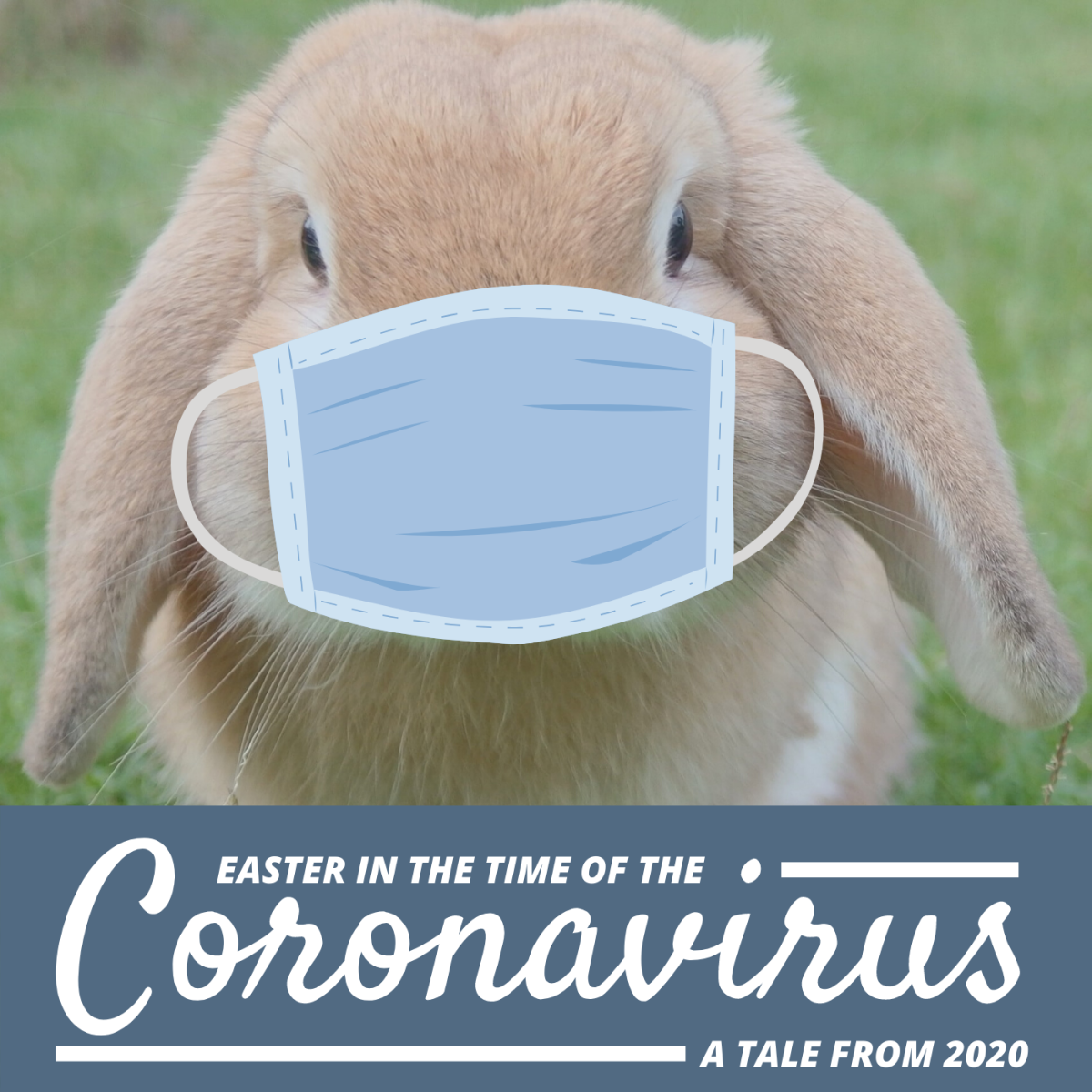 These are my musings about Easter 2020, a holiday that occurred during the height of  the COVID-19 crisis in the US.