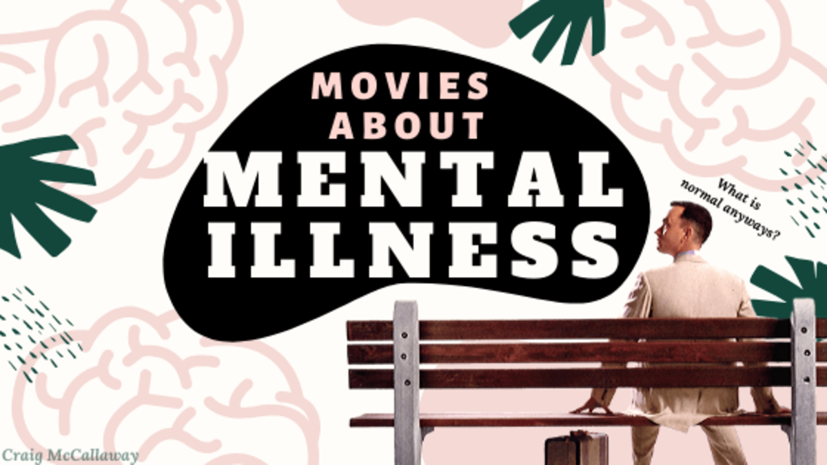 Movies about mental illness are subject to criticism, but the following films are definitely worth commending.