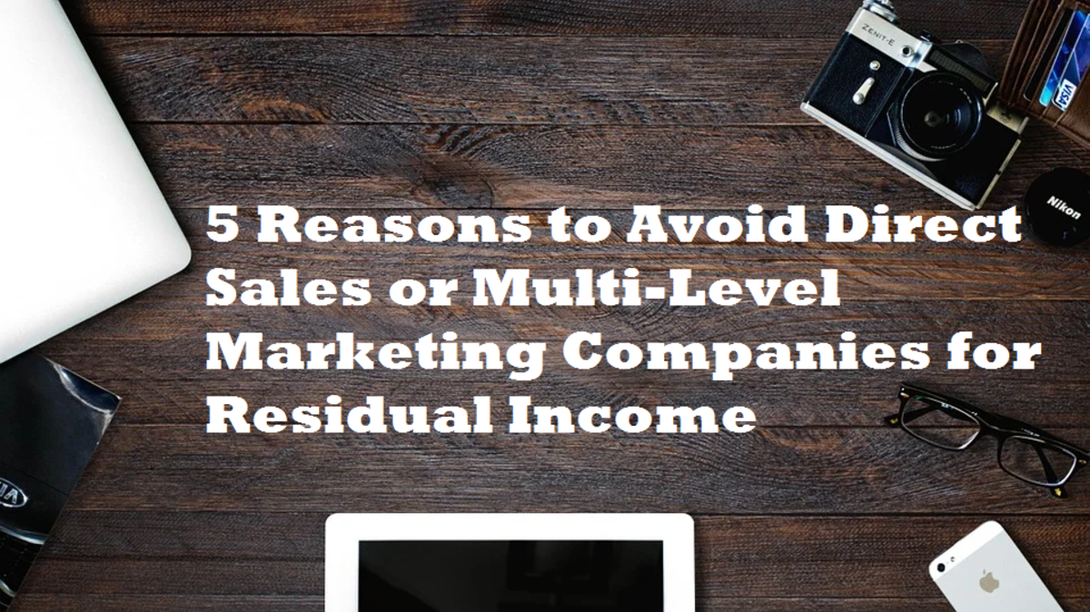 5 Reasons to Avoid Direct Sales or Multi-Level Marketing Companies for Residual Income