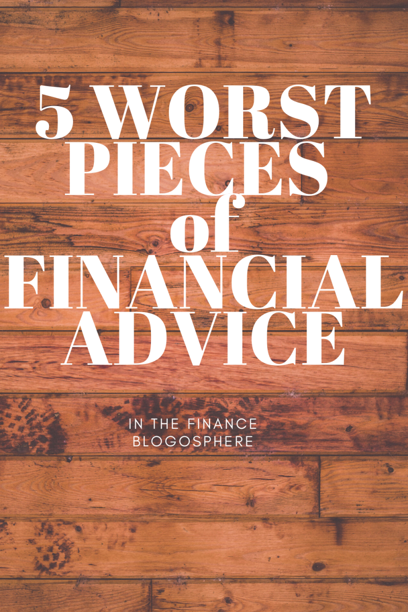 The 5 Worst Pieces of Money Advice From Personal Finance Bloggers