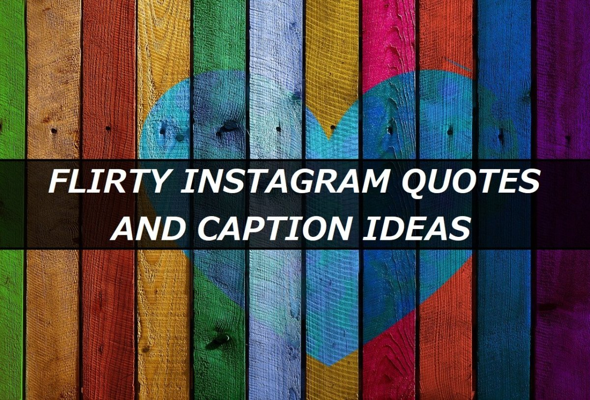 Flirty Instagram Quotes and Caption Ideas