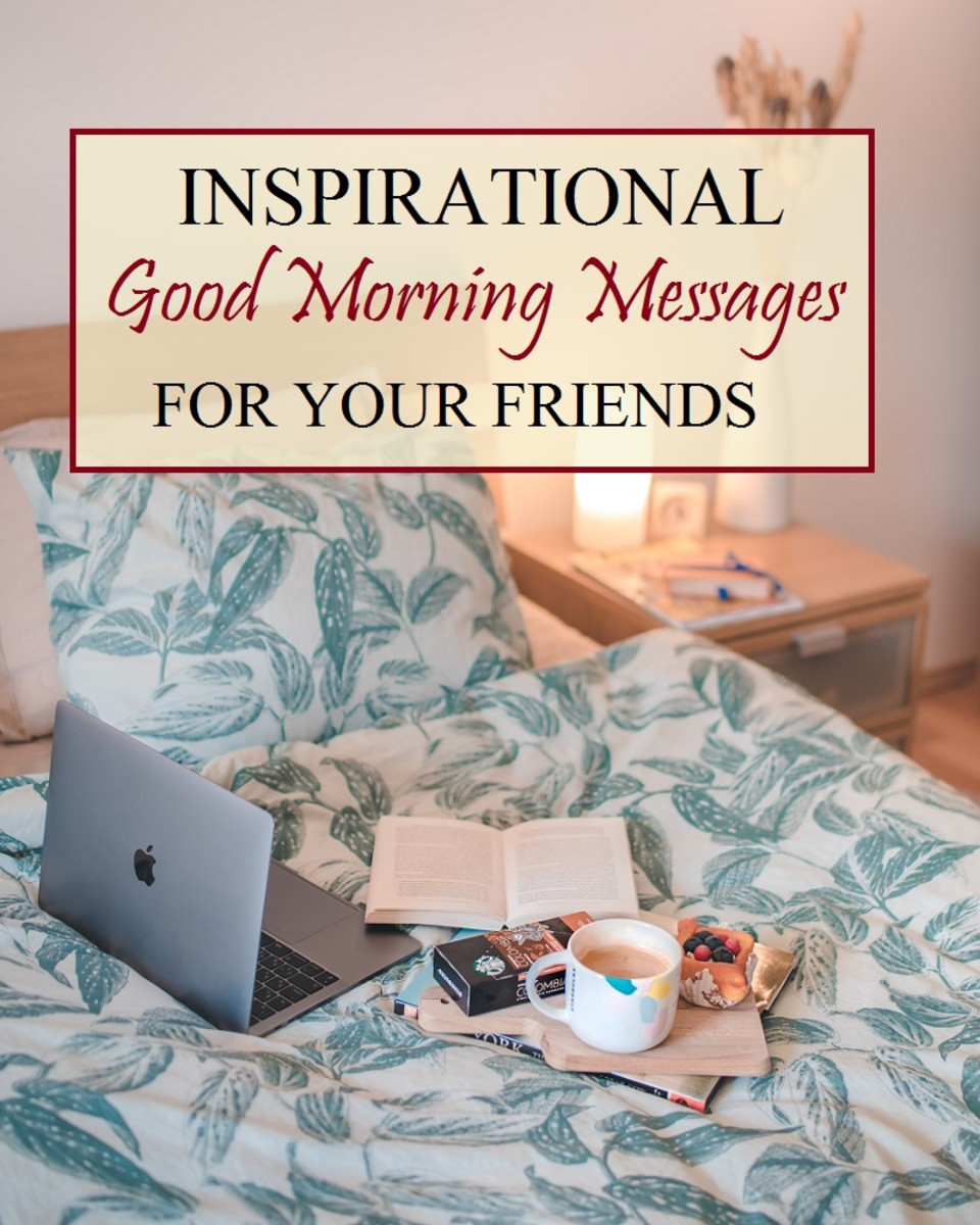 One great way to brighten up your friend's day is to send him/her an inspirational good morning message.