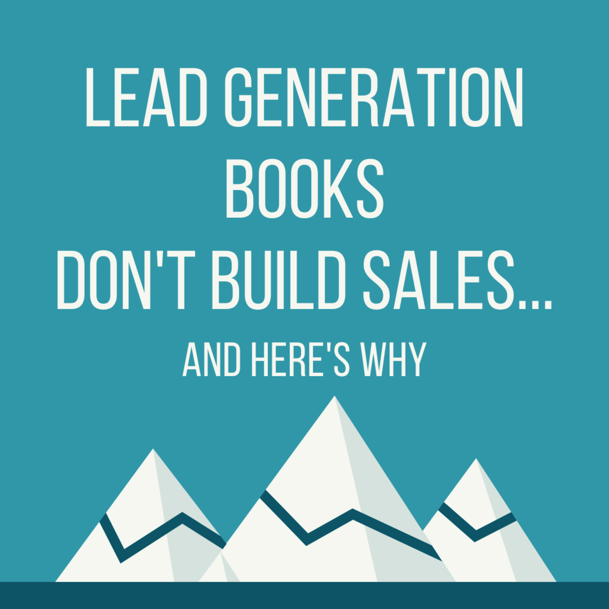 Lead Generation Books Don't Build Sales... and Here's Why
