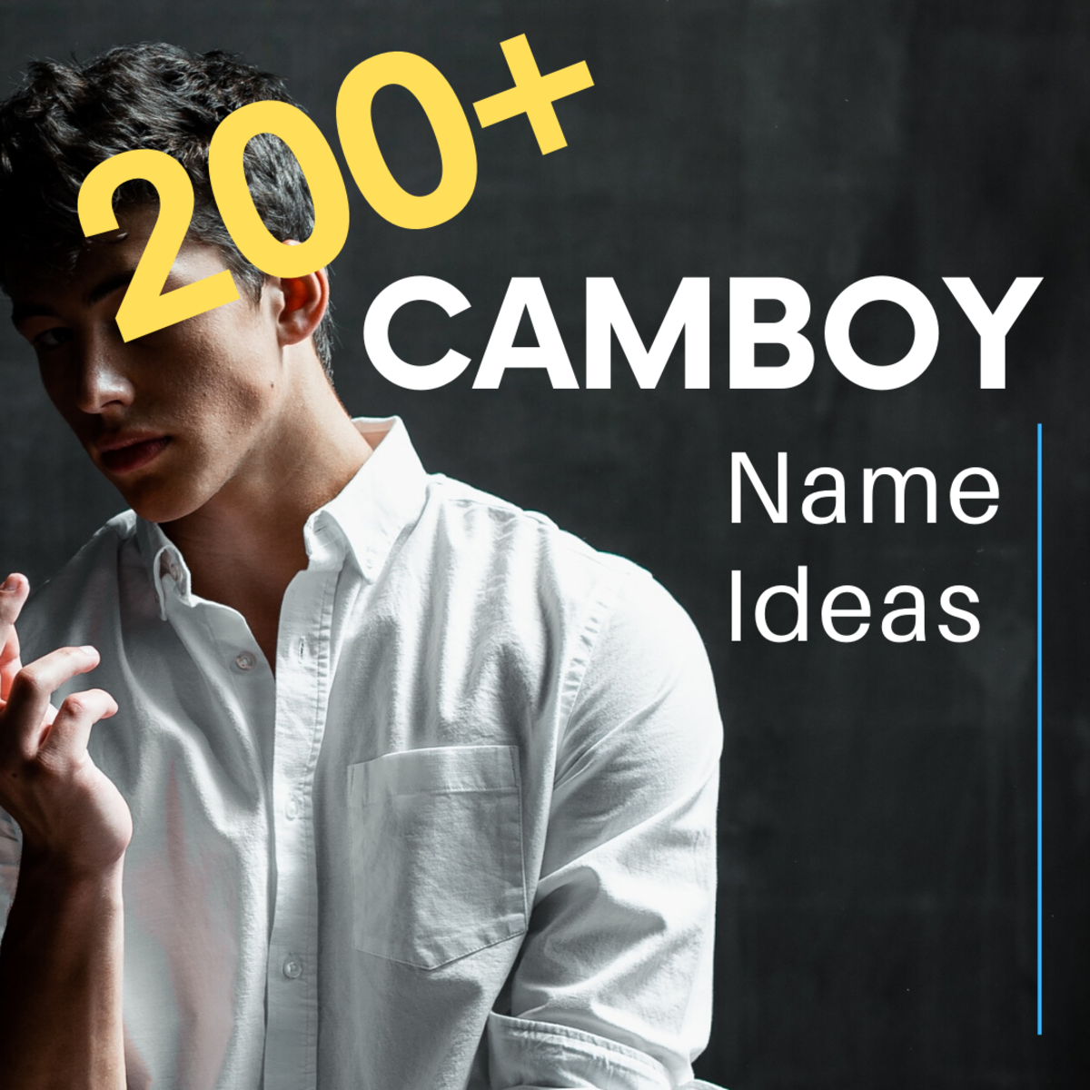 200+ Cam-Boy Name Ideas and How to Pick One