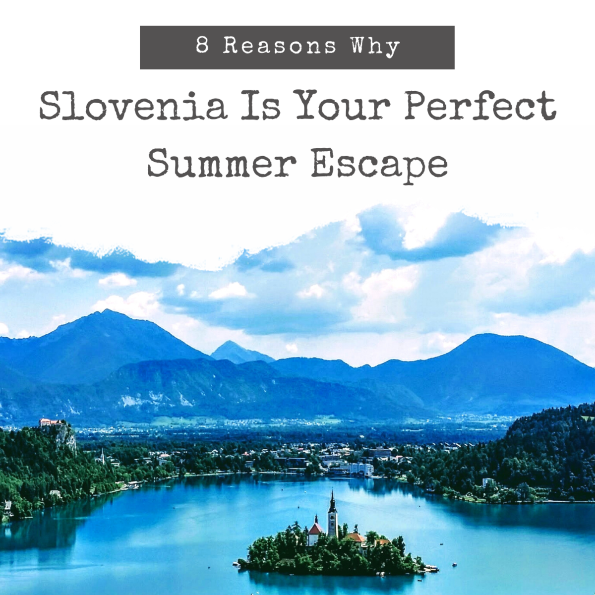 Make Slovenia your summer destination!