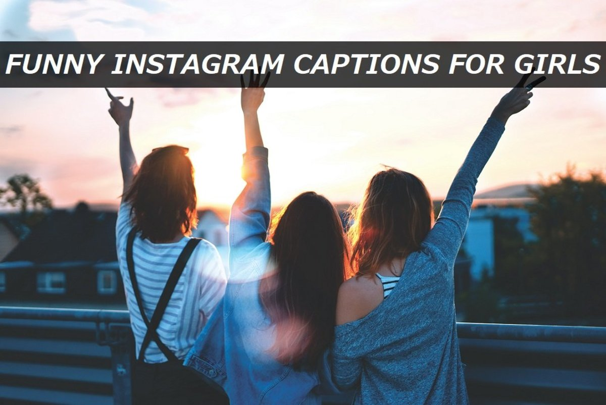 100+ Funny Instagram Captions for Girls
