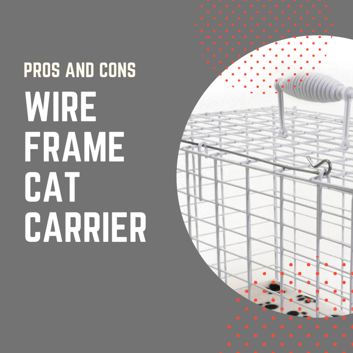 Pros and Cons of a Wire Frame Cat Carrier