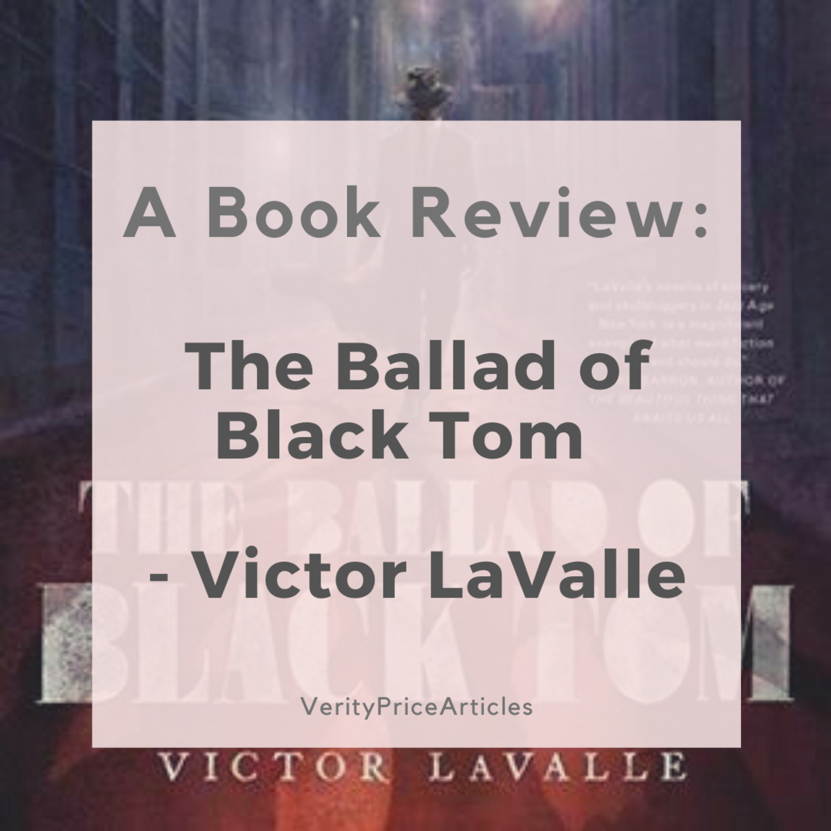"""A Book Review of """"The Ballad of Black Tom"""" by Victor LaValle"""