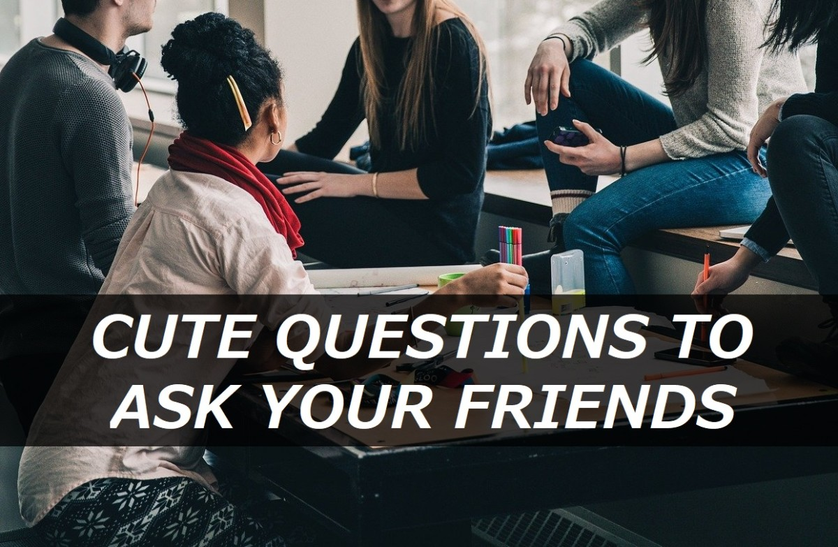 100+ Cute Questions to Ask Your Friends