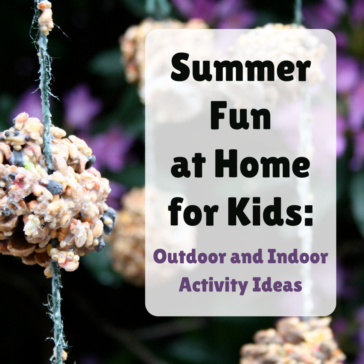 From gardening to games to crafts (like these pine cone bird feeders), get ideas for some warm-weather fun around the house.