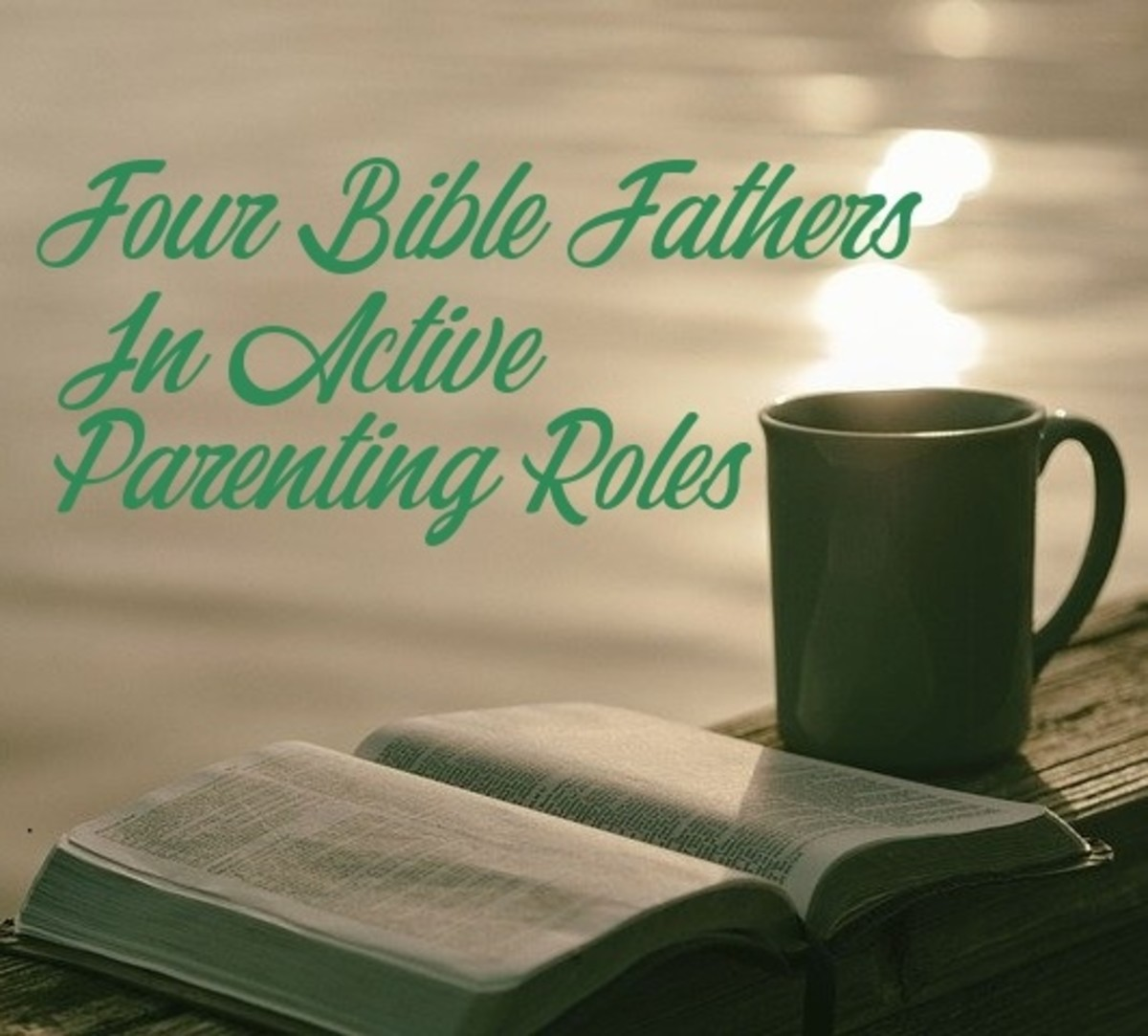 Four Bible Fathers In Active Parenting Roles