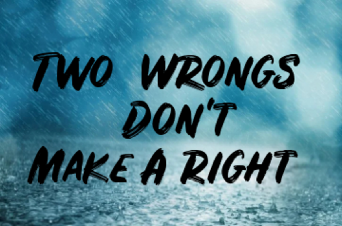 Poem: Two Wrongs Don't Make A Right