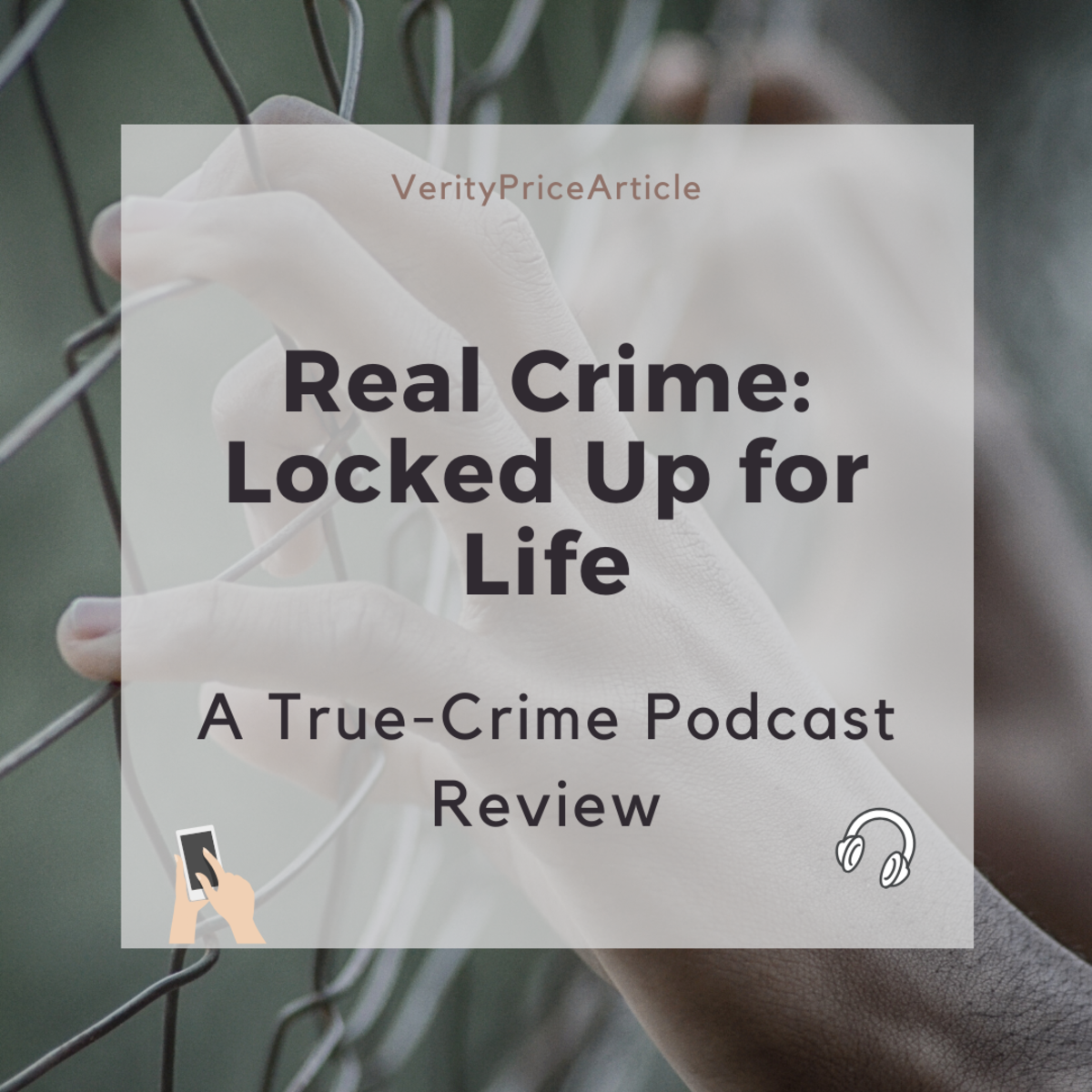 """A review of the true-crime podcast """"Real Crime: Locked Up for Life"""" by Julian Druker"""