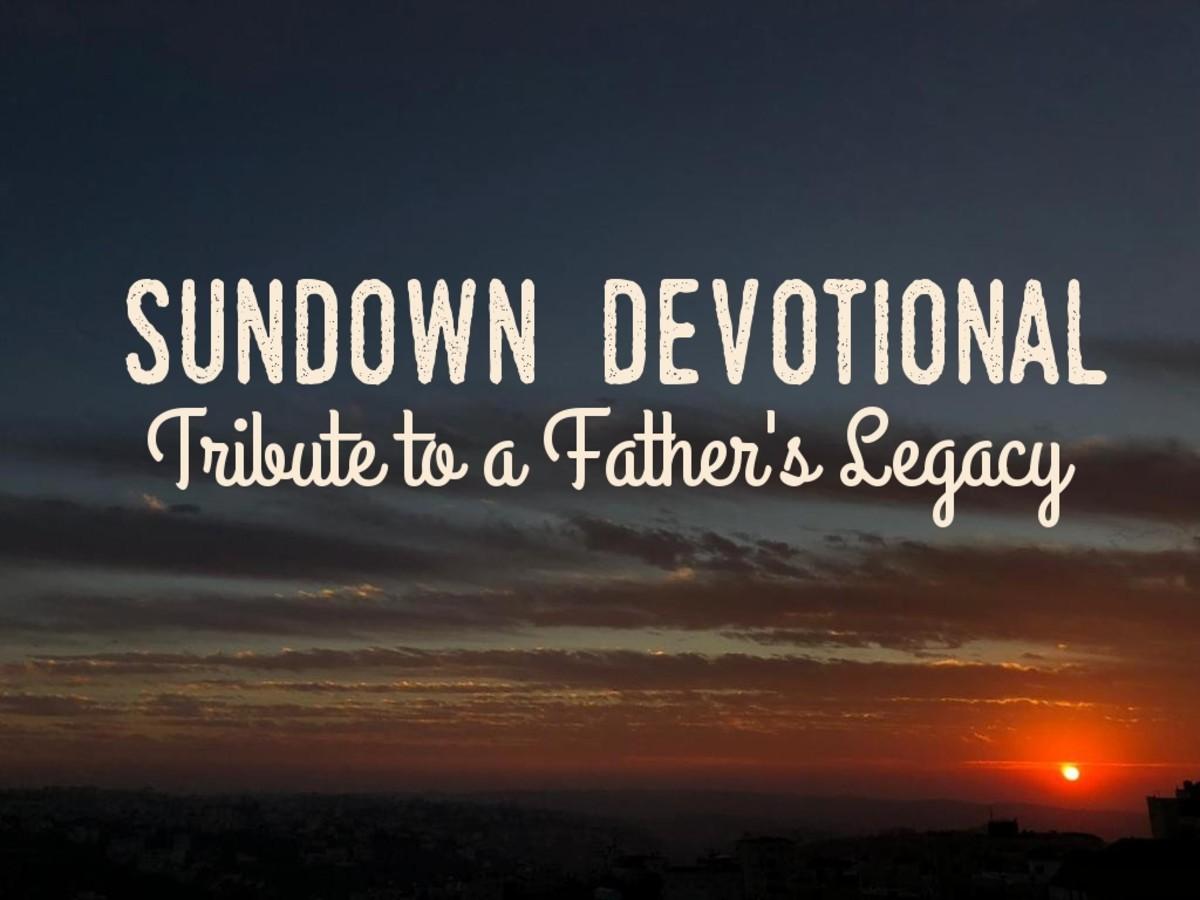 Sundown Devotional: Tribute to A Father's Legacy