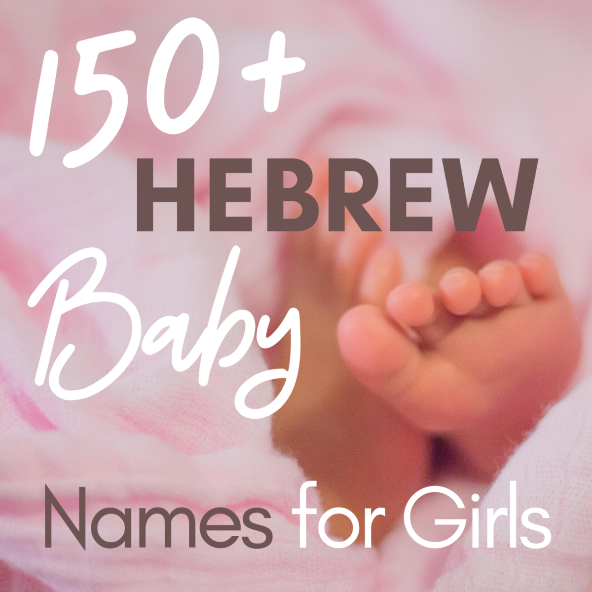 150+ Popular Hebrew Names for Baby Girls