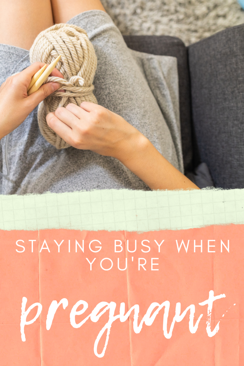 Staying Busy While Pregnant