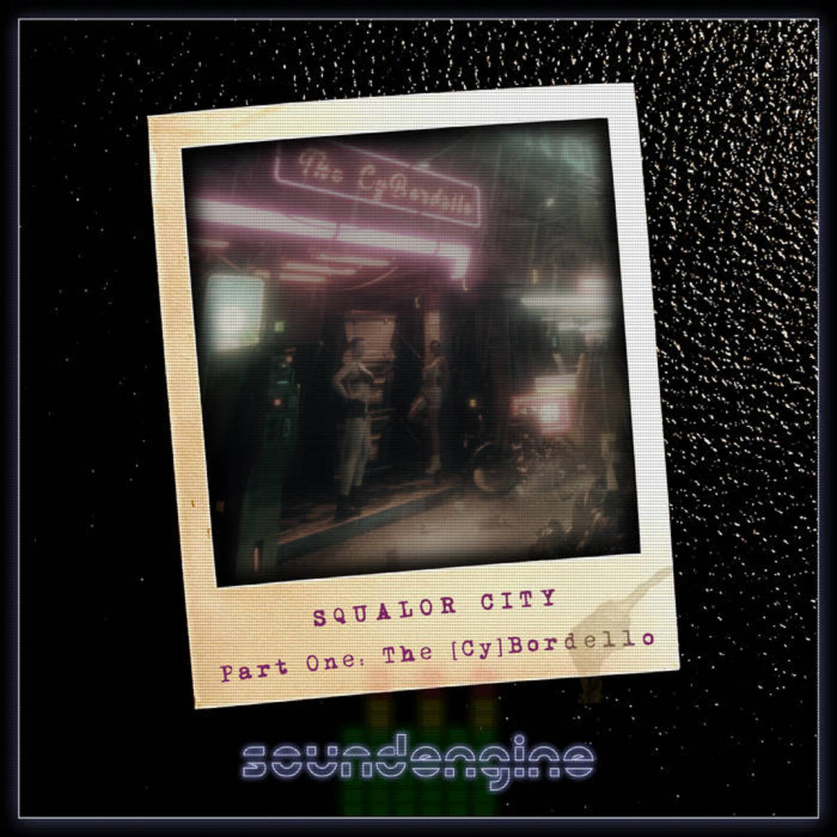 """Synthwave Album Review: """"Squalor City Pt. 1: The [Cy]Bordello"""" by Soundengine"""