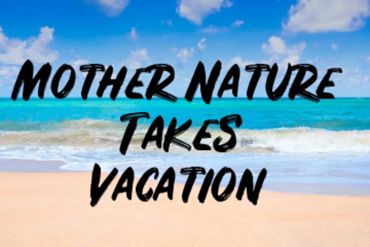 Poem: Mother Nature Takes Vacation