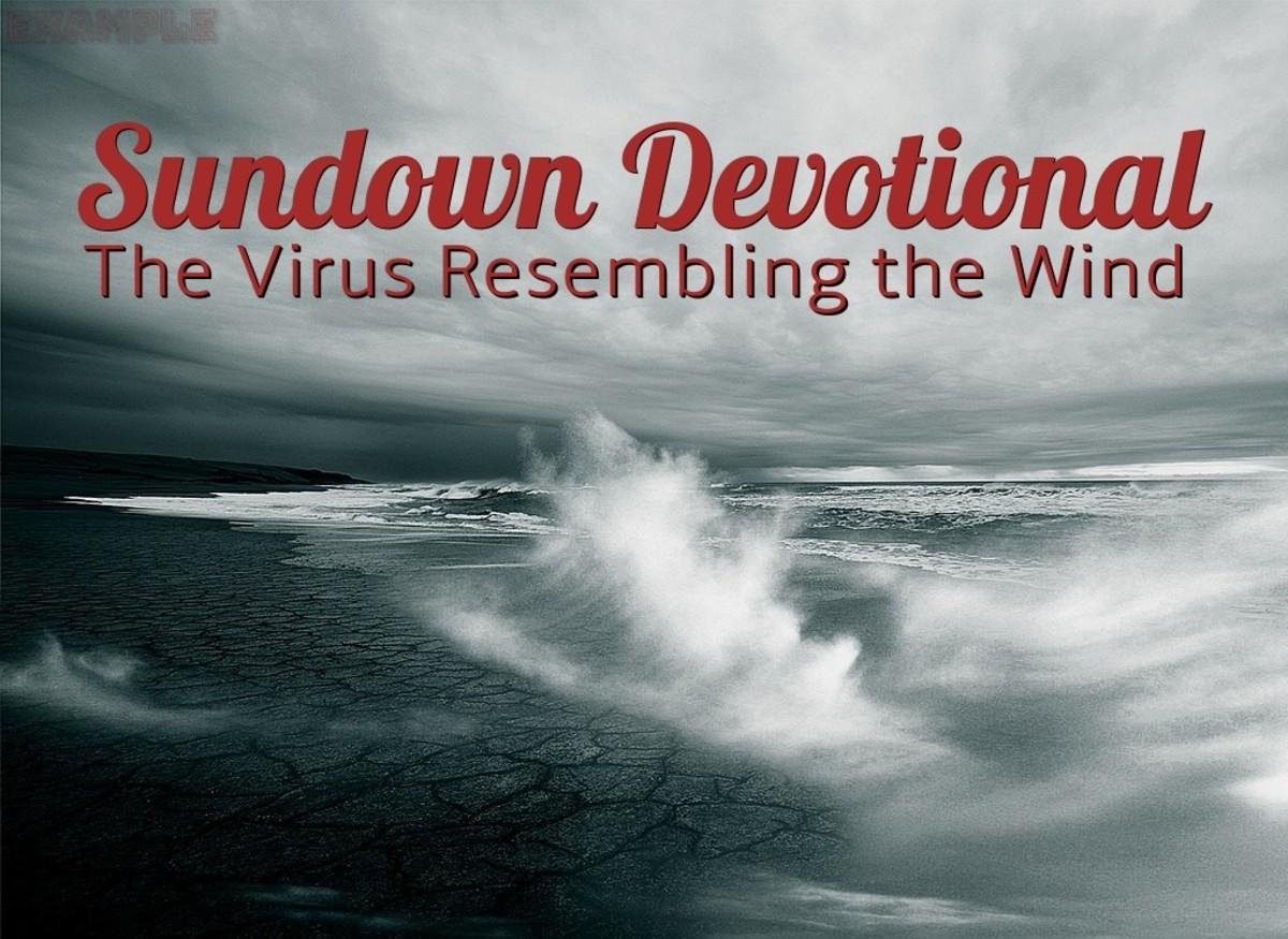 Sundown Devotional: The Virus Resembling the Wind