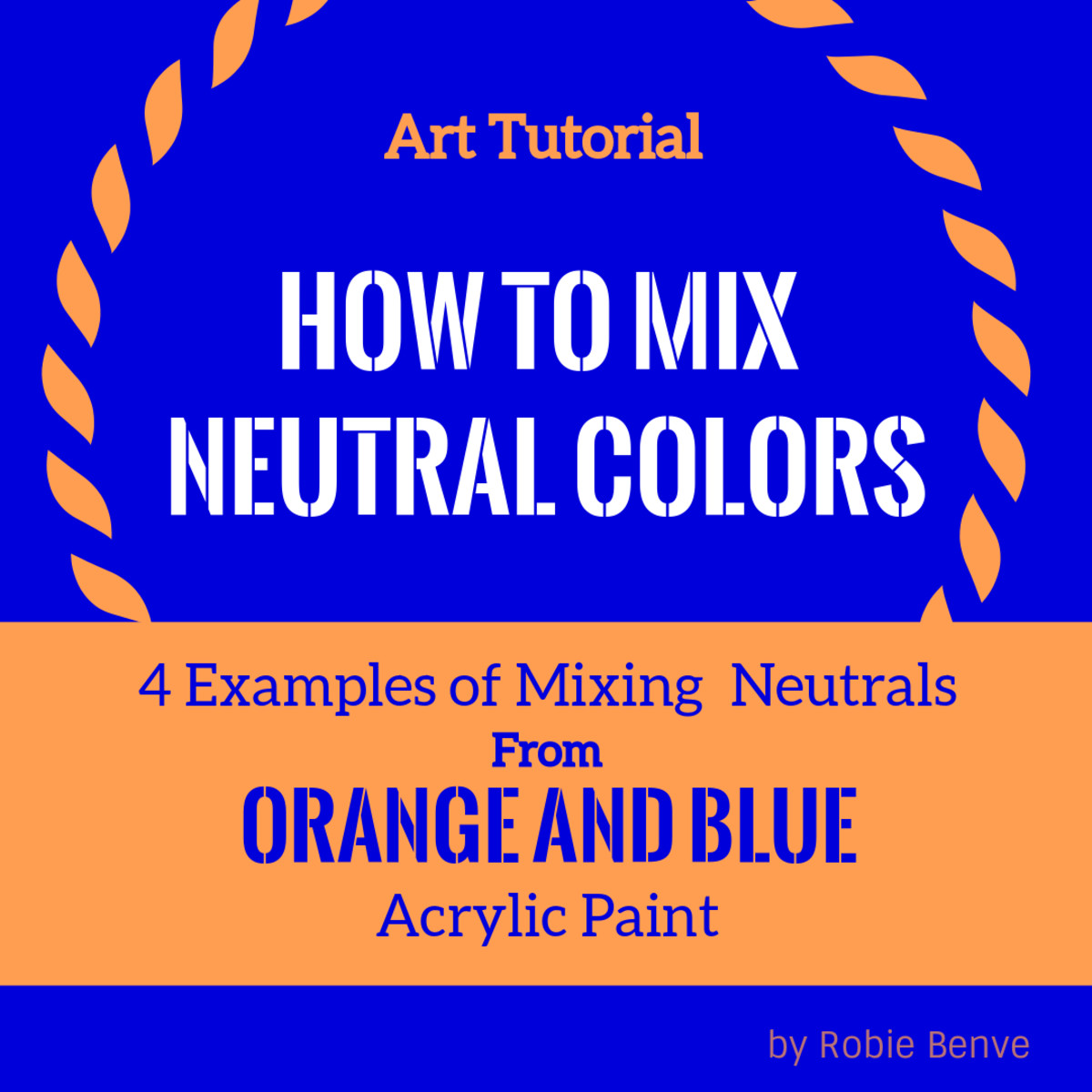 A tutorial on how to mix neutral colors starting from just two colors, one being in the orange family, and the other a blue. A short time-lapse video shows four examples of orange/blue neutral mixes using acrylic paint.