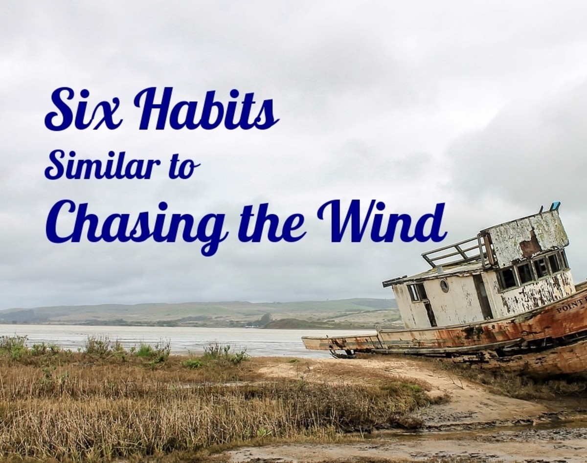 Six Habits Similar to Chasing the Wind
