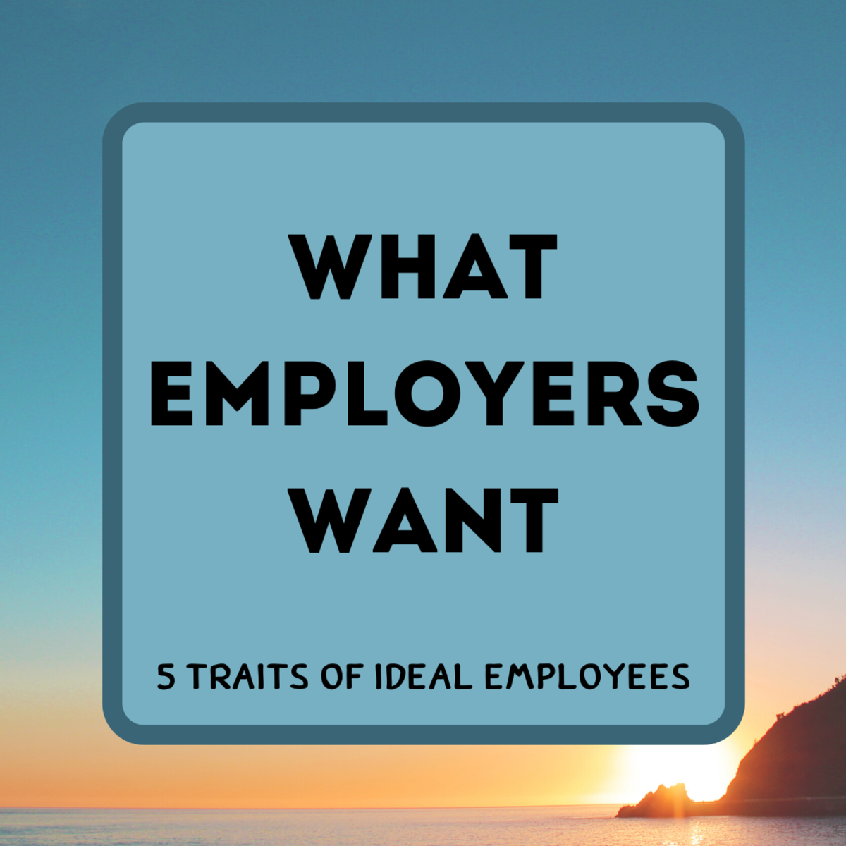 Learn about some of the in-demand characteristics that employers are seeking in their employees.