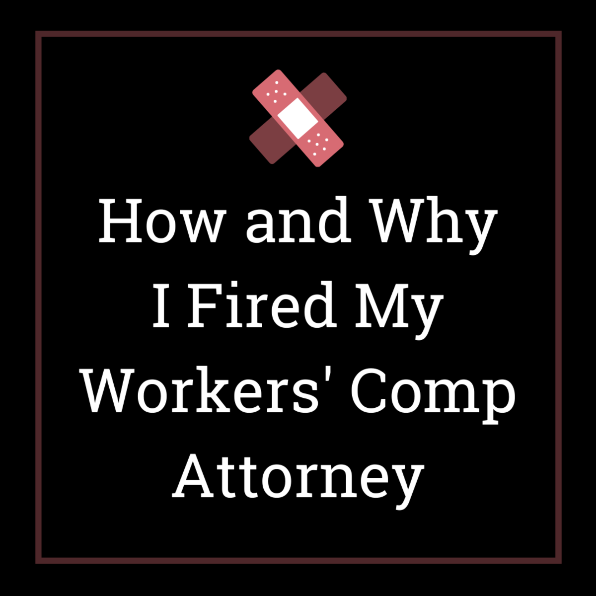 Read about my personal experience with a workers' compensation case, why I fired my lawyer, and why I wish I'd done so sooner.