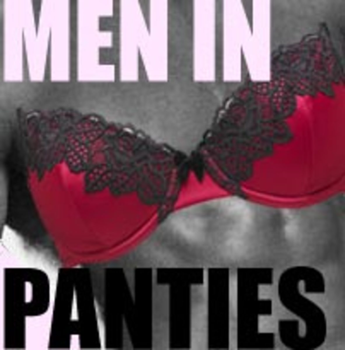 Why I Like My Men to Wear Lingerie