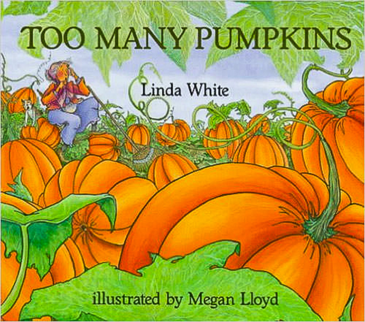Too Many Pumpkins by Linda White and Megan Lloyd