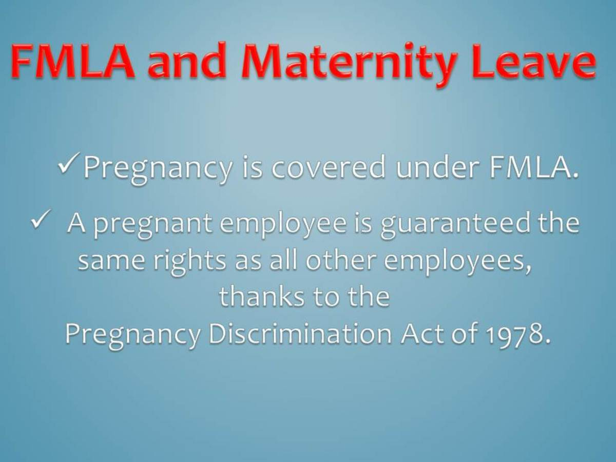Maternity leave is covered under FMLA.
