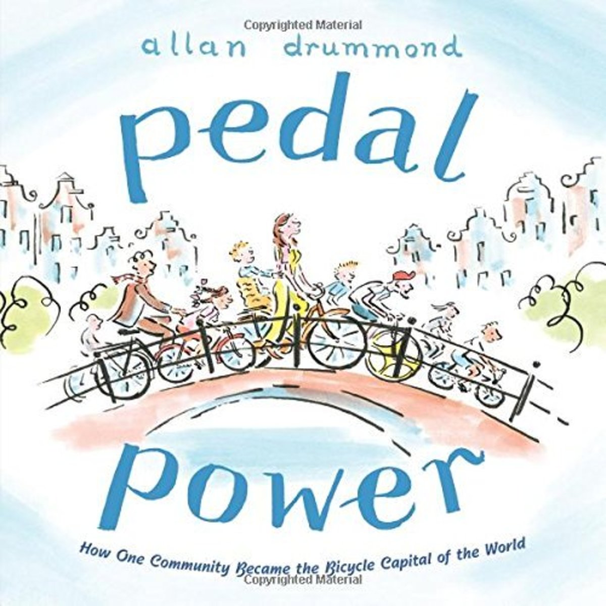 Pedal Power: How One Community Became the Bicycle Capital of the World