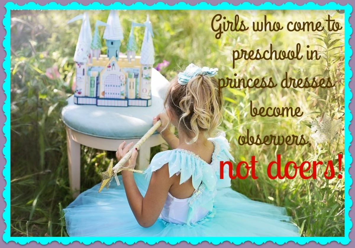 When girls arrive at preschool in princess gowns, they become the center of attention and garner kudos for their looks, not their actions.