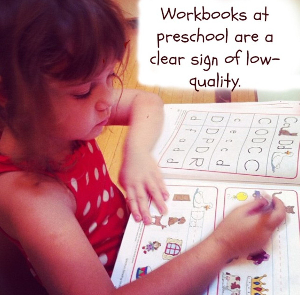 Preschoolers shouldn't be doing paper-pencil work. They should be doing activities that promote fine motor skills and dexterity: molding clay, stringing beads, and doing puzzles.
