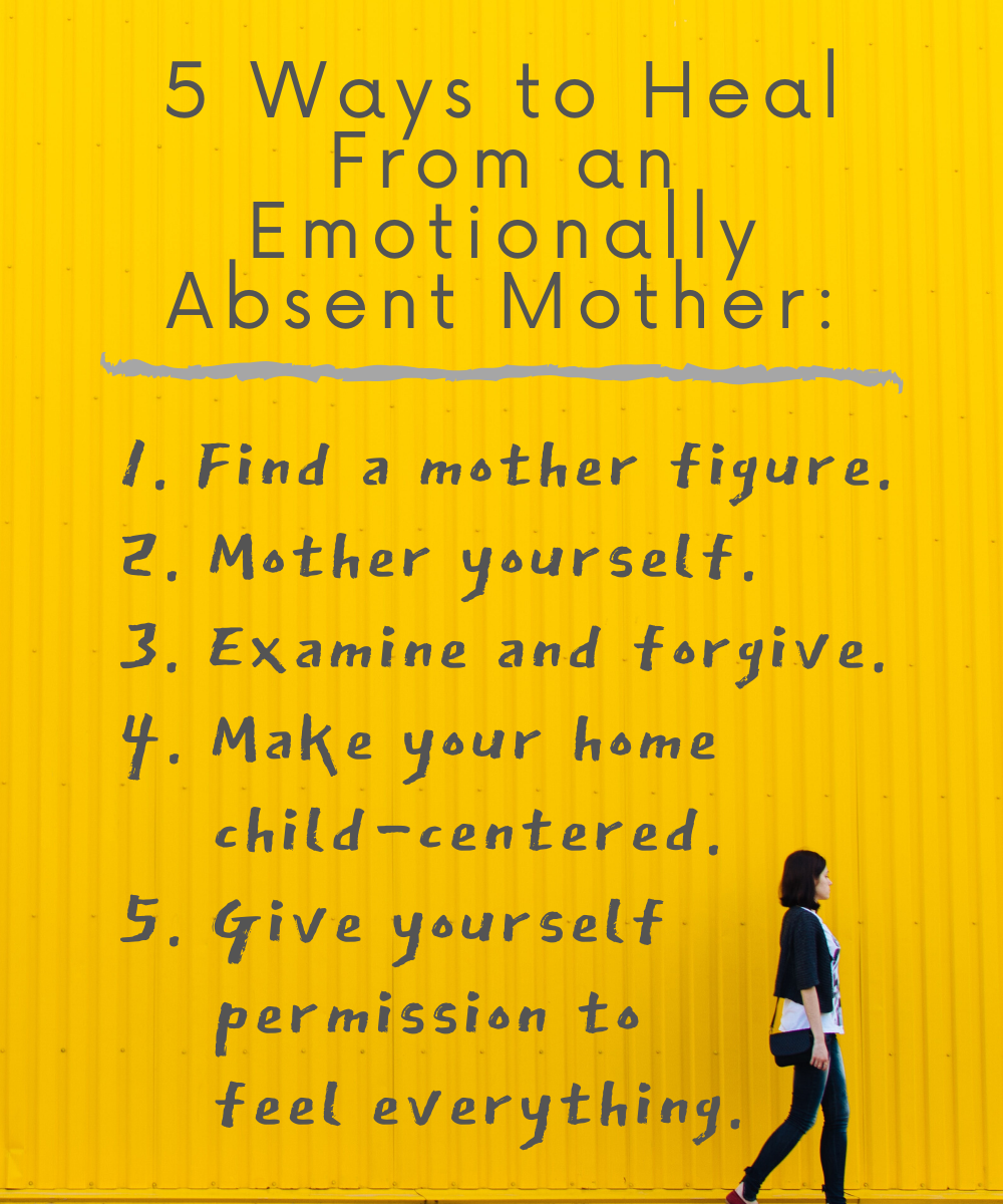 A list of ways to heal from a distant or absent mother.