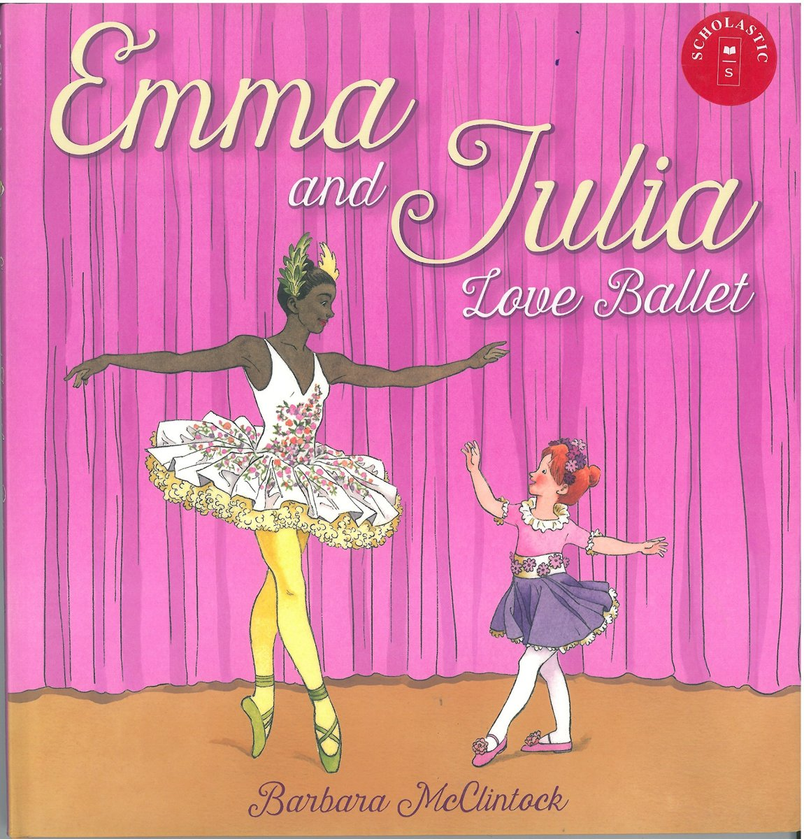 Emma and Julia Love Ballet by Barbara McClintock