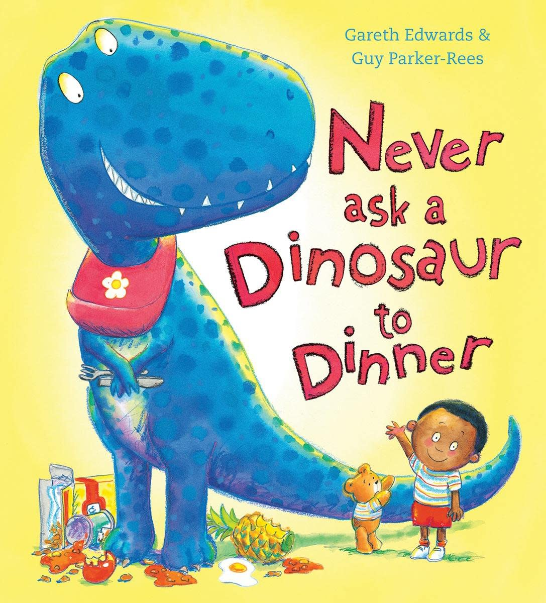 Never Ask a Dinosaur to Dinner by Gareth Edwards & Guy Parker-Rees