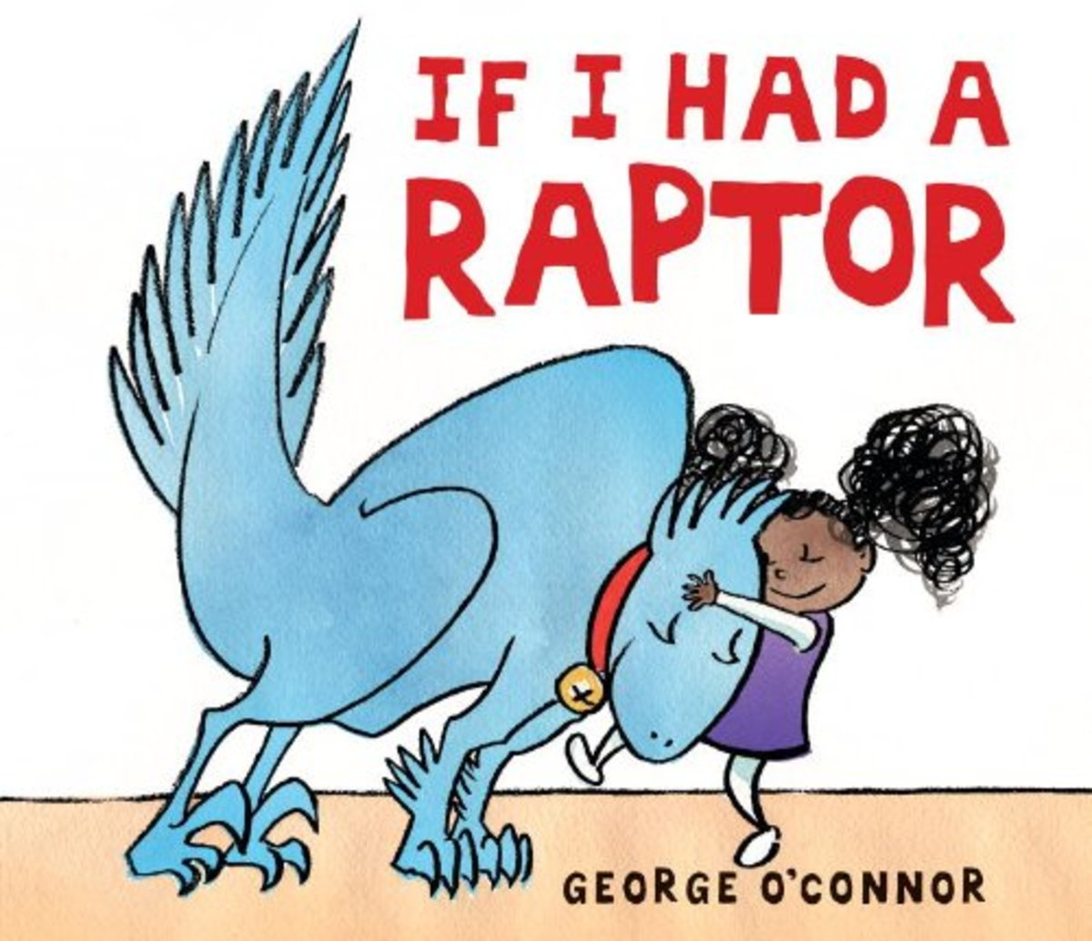 If I Had a Raptor by George O'Connor