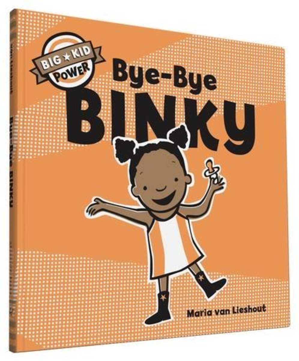 Bye-Bye Binky: Big Kid Power by Maria van Lieshout