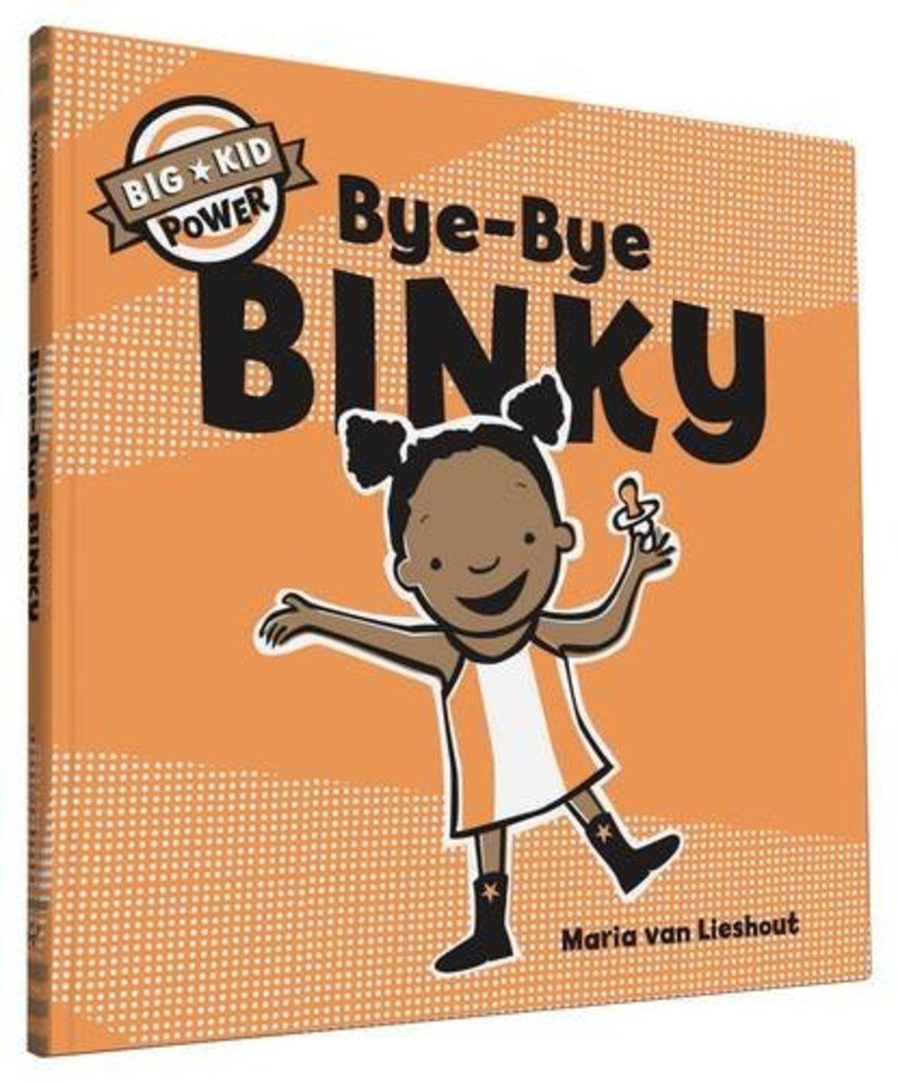 Bye-Bye Binky: Big Kid Power by Maria van Lieshout
