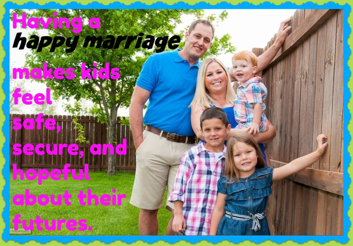 Children will benefit from a happy marriage between you and your spouse. It will give them hope that they will someday have the same.