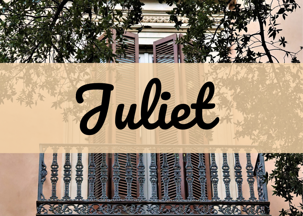 Juliet is a name that evokes romance.