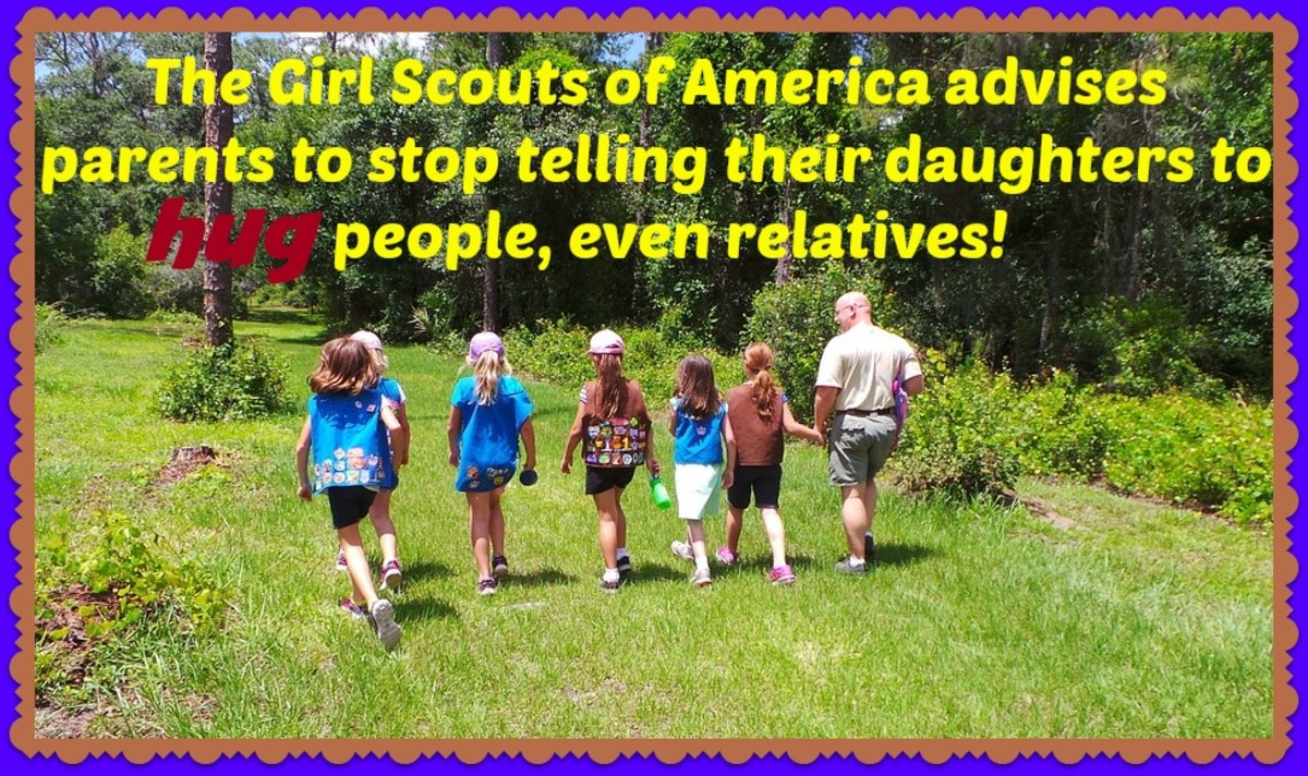 Even the Girl Scouts of America has chimed in, reminding parents not to force their children to hug or kiss relatives. Kids, especially girls, need the power to say no and not become victims.