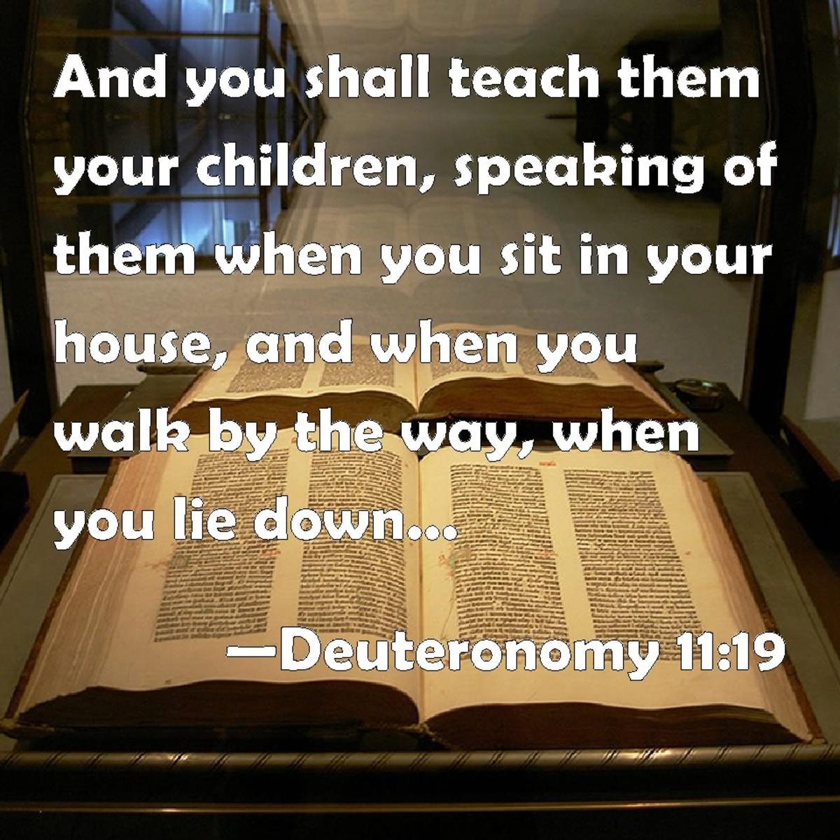 Teach them ... when you sit ... when you walk ... when you lie down.